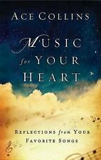 Music for Your Heart: Reflections from Your Favorite Songs, Collins, Ace, Good,