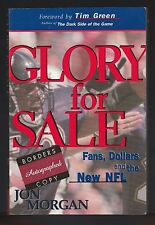 Glory for Sale : Fans, Dollars and the New NFL by Jon Morgan (1997, PB), Signed
