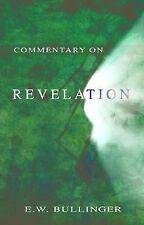 Commentary on Revelation by E. W. Bullinger and Ethelbert W. Bullinger (2004,...