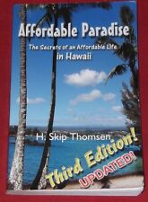 AFFORDABLE PARADISE ~ H Skip Thomsen ~ SECRETS OF AN AFFORDABLE LIFE IN HAWAII