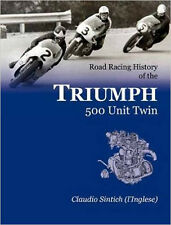 Road Racing History of the Triumph 500 Unit Twin, New, C Sintich Book
