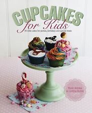 Cupcakes for Kids: 50 Little Cakes For Parties, Birthdays And Special Treats by