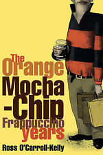 Paul Howard  Ross O'Carroll-Kelly: The Orange Mocha-chip Frappuccino Years Book
