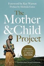 The Mother and Child Project : Raising Our Voices for Health and Hope by...