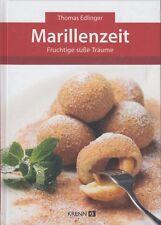 MARILLENZEIT Fruchtige süße Träume von Thomas Edlinger Marillen Desserts