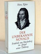 Der unbekannte Novalis. Friedrich von Hardenberg im Spiegel seiner Dichtung
