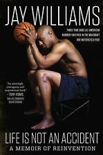 Life Is Not an Accident : A Memoir of Reinvention by Jay Williams (2016,...