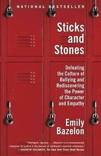 Sticks and Stones: Defeating the Culture of Bullying by Emily Bazelon c2014 NEW