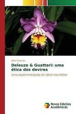 Deleuze and Guattari : Uma Etica DOS Devires by Carneiro Altair (2015,...