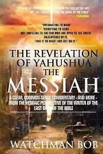 The Revelation of Yahushua the Messiah : A Clear, Common Sense Commentary -...