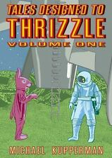 Tales Designed to Thrizzle (Vol. 1) (HC) Michael Kupper