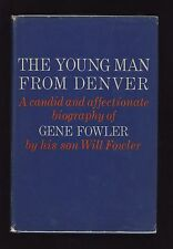 The Young Man From Denver: a biography of Gene Fowler (1962) by Will Fowler