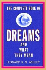 The Complete Book of Dreams and What They Mean by Leonard Ashley (2016,...