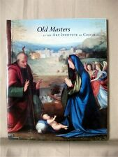 OLD MASTERS AT THE ART INSTITUTE OF CHICAGO; Illustrated; Soft-cover; VG+