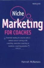 Niche Marketing for Coaches: A Practical Handbook for Building a Life Coaching,