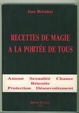 Recettes de magie à la portée de tous livre voir sommaire Jinn Bettahar
