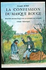 LA CONFESSION DU MASQUE ROUGE  EPISODE DE LA GUERRE DE VENDEE   JOSEPH BORE 1982