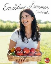 Endless Summer Cookbook by Katie Lee (2015, Hardcover)