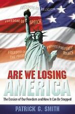 Are We Losing America?: The Erosion of Our Freedom and How it Can be Stopped, Pa
