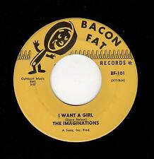 NORTHERN SOUL-IMAGINATIONS-BACON FAT 101-I WANT A GIRL/I LOVE YOU, MORE (THAN AN