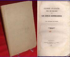1848: G. DI CESARE - LA LEGA LOMBARDA - GLORIE ITALIANE DEL XII SECOLO - RARO!