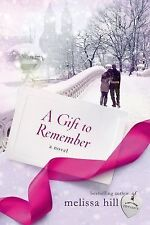 A Gift to Remember by Melissa Hill (2014, Hardcover)