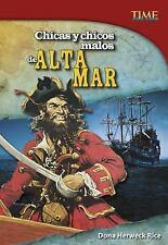 TIME for Kids en Español - Level 5: Chicas y Chicos Malos de Alta Mar by Dona...