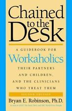 Chained to the Desk (Second Edition): A Guidebook for Workaholics, The-ExLibrary