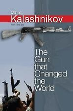 The Gun That Changed the World by Elena Joly and Mikhail Kalashnikov (2006,...