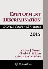 Employment Discrimination: Selected Cases and Statutes 2015 Supplement