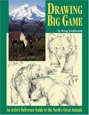 Drawing Big Game: An Artist's Reference Guide to the North's Great Animals