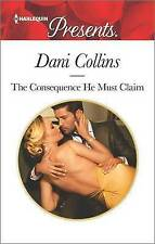 The Consequence He Must Claim by Dani Collins (Paperback / softback, 2016)