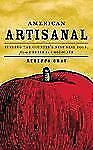 American Artisanal: Finding the Country's Best Real Food, from Cheese -ExLibrary