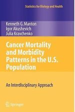 Statistics for Biology and Health Ser.: Cancer Mortality and Morbidity...
