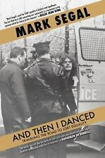 And Then I Danced : Traveling the Road to LGBT Equality by Mark Segal (2015,...