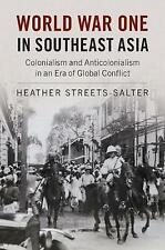 World War One in Southeast Asia: Colonialism and Anticolonialism in an Era of...