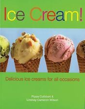 Ice Cream!: Delicious Ice Creams for all Occasions, Cuthbert, Pippa, New