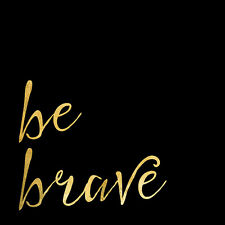 BE BRAVE 12x12 Gold Typography Art Print Poster Decor by Brandi Fitzgerald
