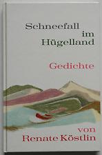 Renate Köstlin – Schneefall im Hügelland / Gedichte