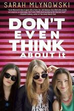 Used Don't Even Think about It by Sarah Mlynowski (2014, Hardcover) Book
