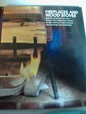 Fireplaces and Wood Stoves (1981, Hardcover)