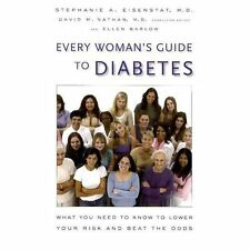 Every Woman's Guide to Diabetes : What You Need to Know to Lower Your Risk...