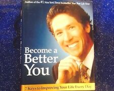 Become a Better You : 7 Keys to Improving Your Life Every Day by Joel Osteen