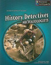 History Detectives: Archaeologists (Scientists at Work (Heinemann Paperback))