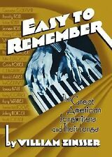 Easy to Remember: The Great American Songwriters and Their Songs by William Kno