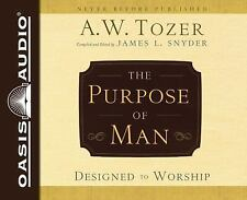 THE PURPOSE OF MAN by A.W. TOZER - 4 Unabridged CD's (Oasis Audio, 2016)