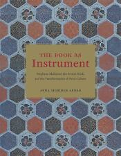 The Book as Instrument: Stephane Mallarme, the Artist's Book, and the -ExLibrary