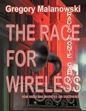 The Race for Wireless : How radio was invented (or Discovered?) by Gregory...