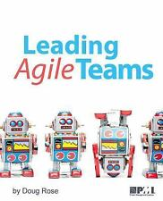 Leading Agile Teams by Doug Rose (2015, Paperback)