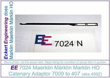 EE 7024 NEW Marklin HO Catenary Piece Adaptor 7009 to 407 409Z